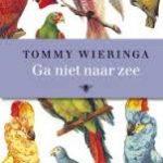 Tommy Wieringa – Ga niet naar zee
