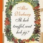 Alex Verburg – Ik heb truffel, wat heb jij?