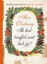 Ik heb truffel, wat heb jij - Alex Verburg