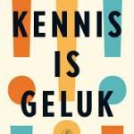 Kennis is geluk: nieuwe omzwervingen in de kunst – Joost Zwagerman