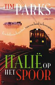 Italië op het spoor - Tim Parks