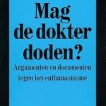 Hoe C.I. Dessaur / Andreas Burnier over euthanasie dacht en hoe ik daar nu tegenaan kijk