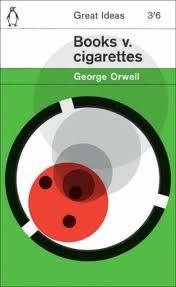 Books v. cigarettes - George Orwell