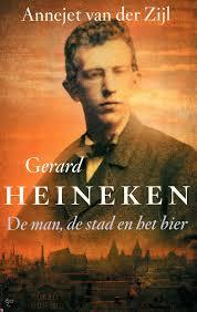 Gerard Heineken, de man, de stad en het bier - Annejet van der Zijl
