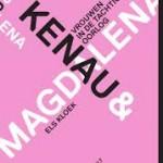 Recensie: Kenau & Magdalena: vrouwen in de Tachtigjarige Oorlog – Els Kloek