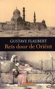 Reis door de Oriënt - Gustave Flaubert