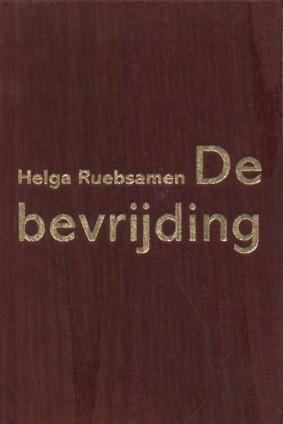 De bevrijding - Helga Ruebsamen
