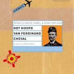 Ferdinand Cheval: een postbode met een droom. Jammer dat hij niet fietste