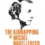 Herkansing: The Kidnapping of Michel Houellebecq te zien in de bioscoop
