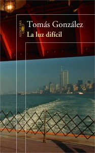 La luz difícil - Tomás González