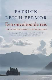 Een onvoltooide reis - Patrick Leigh Fermor