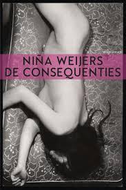 De consequenties - Niña Weijers