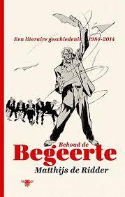 Behoud de begeerte, een literaire geschiedenis 1984-2014