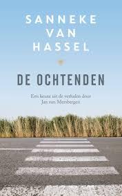 De ochtenden - Sanneke van Hassel