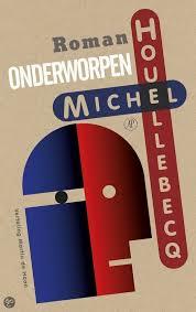 Onderworpen - Michel Houellbecq