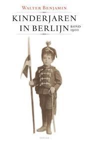 Kinderjaren in Berlijn rond 1900 - Walter Benjamin