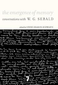 The emerge of memory, conversations with W.G. Sebald
