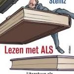 Recensie: Lezen met ALS : literatuur als levensbehoefte – Pieter Steinz