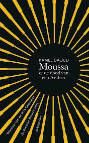 Moussa of de dood van een Arabier - Kamel Daoud