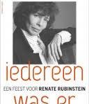 Lezen over levens: Iedereen was er: feest voor Renate Rubinstein – Hans Goedkoop