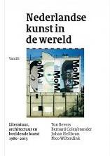 Nederlandse kunst in de wereld, literatuur, architectuur en beeldende kunst 1980 – 2013