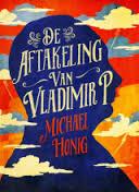 De aftakeling van Vladimir P. - Michael Honig