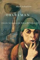 Orgelman, Felix Nussbaum Een schildersleven - Mark Schaevers