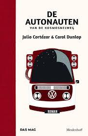 De autonauten van de kosmosnelweg - Julio Cortázar en Carol Dunlop