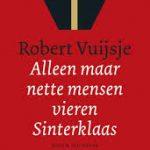 Recensie: Alleen maar nette mensen vieren Sinterklaas – Robert Vuijsje