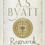 A.S. Byatt en Ragnarök: de mythe, de man en de es