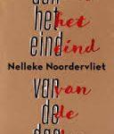 Gewaagd: Nelleke Noordervliet besluit 'Aan het eind van de dag' met woorden van een ander