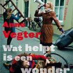 Alle 38 – gedichten van Anne Vegter, de Dichter des Vaderlands – op een rij