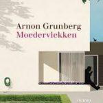 Eerste zin: Moedervlekken – Arnon Grunberg