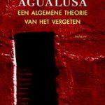 Eerste zin: Een algemene theorie van het vergeten – José Eduardo Agualusa