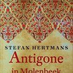 Recensie: Antigone in Molenbeek – Stefan Hertmans