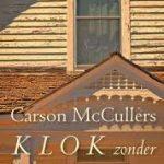 Eerste zin: Klok zonder wijzers – Carson McCullers
