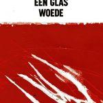 Recensie: Een glas woede – Raduan Nassar