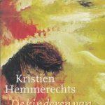Kristien Hemmerechts: 'Ik heb de drang om iets te maken. Niet om iets mee te delen'