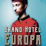 Eerste zin: Grand Hotel Europa – Ilja Leonard Pfeijffer