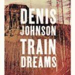 Treindromen – Denis Johnson: Hoe de Pulitzer Prijs voor Fictie 2012 een fictie werd