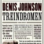 Treindromen – Denis Johnson: Verdwalen in de chronologie van een leven