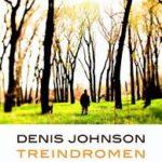 Treindromen – Denis Johnson: Wat bezielt Robert Grainier?