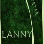 Recensie: Lanny – Max Porter
