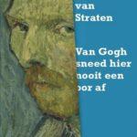 Recensie: Van Gogh sneed hier nooit een oor af – Henk van Straten