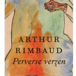Recensie: Perverse verzen : Vers zutiques – Arthur Rimbaud