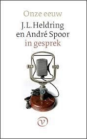 Onze eeuw - J.L. Heldring en André Spoor