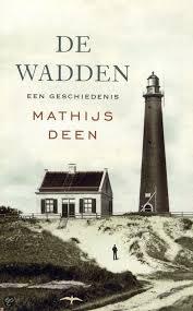 De Wadden, een geschiedenis - Mathijs Deen