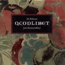 Quodlibet, een kerstvertelling - M. Februari