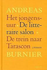 Het jongensuur, De litteraire salon, De trein naar Tarascon - Andreas Burnier