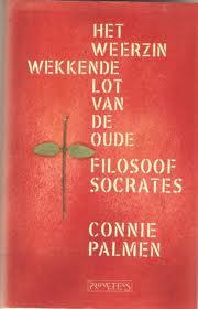 Het weerzinwekkend lot van de oude filosoof Socrates - Connie Palmen